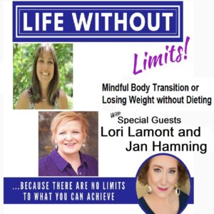 Mindful Body Transformation (Weight Loss without Dieting) with Lori Lamont & Jan Hamning